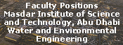 Faculty Positions Masdar Institute of Science and Technology, Abu Dhabi Water and Environmental Engineering